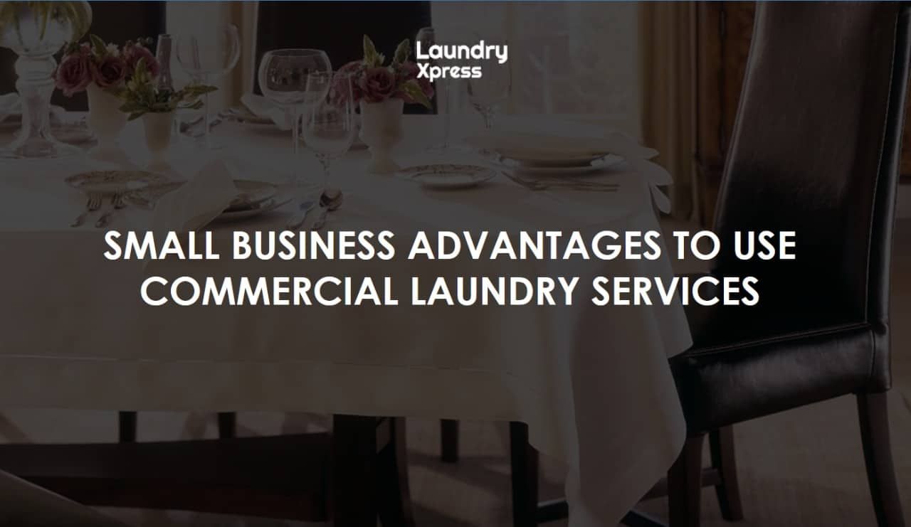 Small Business Advantages to Using Commercial Laundry Services