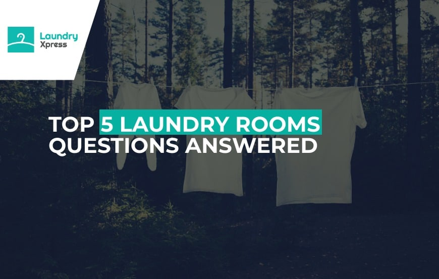Top Laundry Room Question Answered